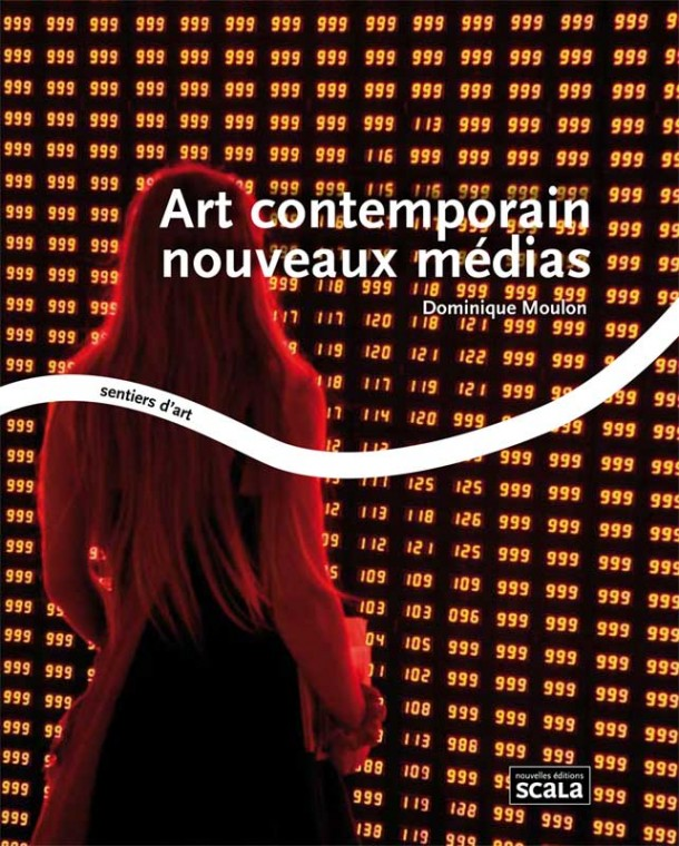 Cover of Art contemporain nouveaux médias de Dominique Moulon